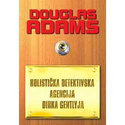 Holistička detektivska agencija Dirka Gentlyja - Adams - SF - knjiga 6.