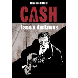 Johnny Cash - I see a darkness, Reinhard Kleist